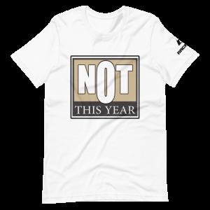 NOT THIS YEAR – GOLD LOGO – David Land Short-Sleeve Unisex T-Shirt